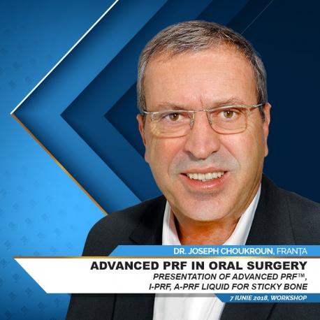 Advanced PRF in Oral Surgery cu Dr. Joseph Choukroun (Franța) - Joi, 7 Iunie 2018, Hotel Alpin, Poiana Brașov