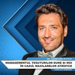 Managementul Țesuturilor Dure și Moi în Cazul Maxilarelor Atrofice cu Dr. Dima Cosmin - Joi, 7 Iunie 2018, Hotel Alpin, Poiana B