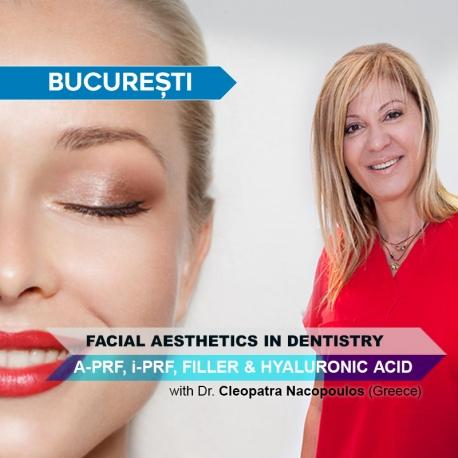 Workshop Estetică Facială în București: A-Prf, i-Prf, Filler, Acid Hialuronic alături de Dr. Cleopatra Nacopoulos (Grecia)