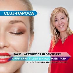 Workshop Estetică Facială în Cluj: A-PRF, i-PRF, Filler, Acid Hialuronic alături de Dr. Cleopatra Nacopoulos (Grecia)